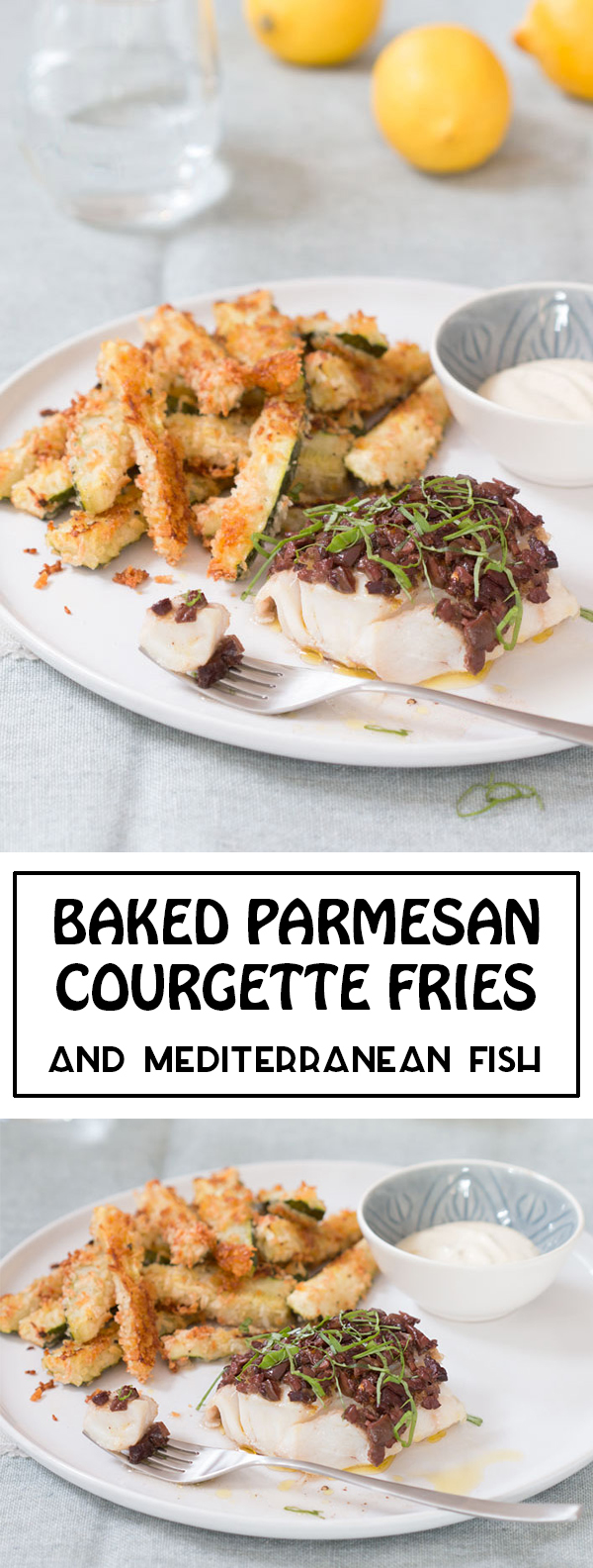 courgette_fries_baked_white_fish_pinterest
